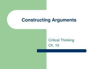 Constructing Arguments