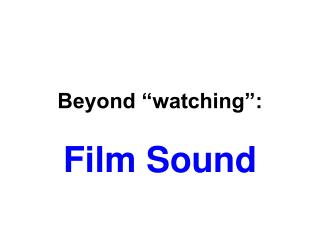 "Beyond ""watching"":"