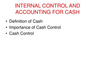 INTERNAL CONTROL AND ACCOUNTING FOR CASH