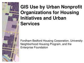 GIS Use by Urban Nonprofit Organizations for Housing Initiatives and Urban Services