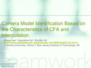 Camera  Model  I dentification  B ased  on the  Characteristics  of CFA and Interpolation