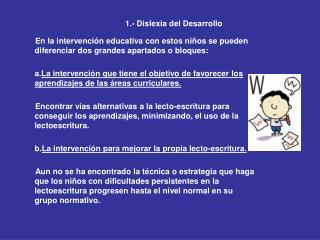 1.- Dislexia del Desarrollo