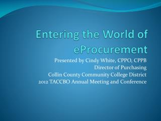 Entering the World of  eProcurement