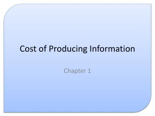 Cost of Producing Information