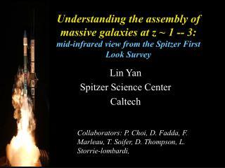 Lin Yan  Spitzer Science Center Caltech