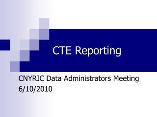 CTE Reporting