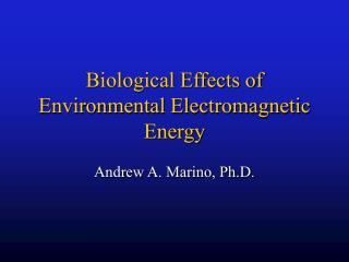 Biological Effects of Environmental Electromagnetic Energy