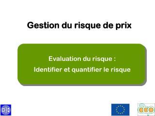 Evaluation du  risque  :   Identifier et quantifier le  risque