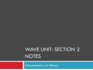Wave unit:  Section 2 Notes