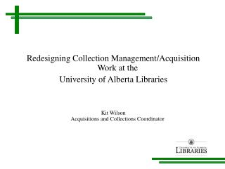 Redesigning Collection Management/Acquisition Work at the University of Alberta Libraries