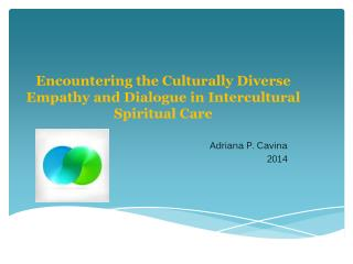 Encountering the Culturally Diverse Empathy and Dialogue in Intercultural  Spiritual Care