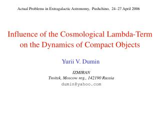 Influence of the Cosmological Lambda-Term on the Dynamics of Compact Objects