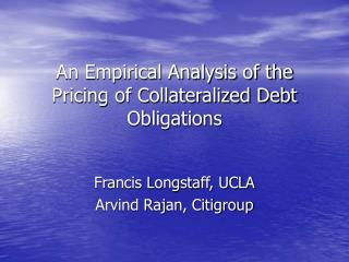 An Empirical Analysis of the Pricing of Collateralized Debt Obligations