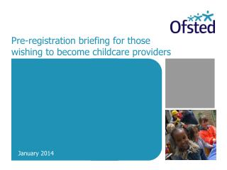 Pre-registration briefing for those wishing to become childcare providers