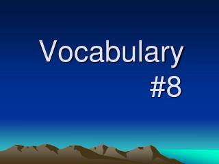Vocabulary  #8