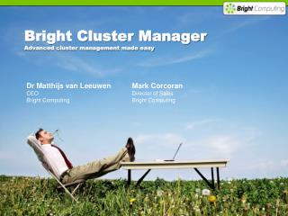 Bright Cluster Manager Advanced cluster management made easy