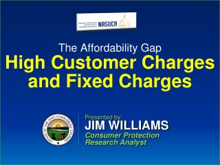 The Affordability Gap  High Customer Charges and Fixed Charges