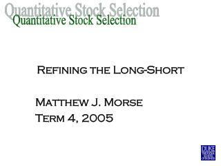 Refining the Long-Short