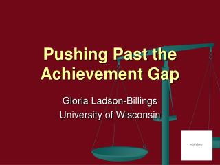 Pushing Past the Achievement Gap