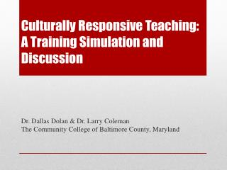 Culturally  Responsive Teaching : A  Training Simulation and Discussion