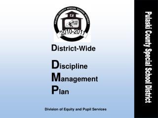 D istrict-Wide D iscipline  M anagement  P lan