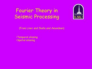 Fourier Theory in Seismic Processing