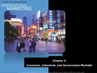 Chapter 6 Consumer, Industrial, and Government  Markets