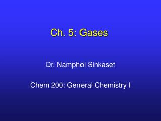 Ch. 5: Gases