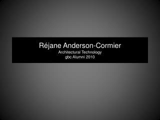 Réjane Anderson-Cormier Architectural Technology gbc Alumni 2010