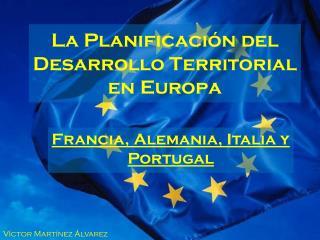La Planificación del Desarrollo Territorial en Europa