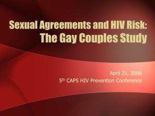 Sexual Agreements and HIV Risk:  The Gay Couples Study