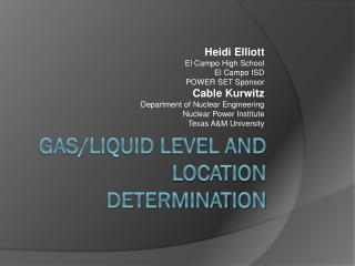 Gas/Liquid Level and Location Determination