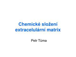 Chemické složení extracelulární matrix