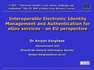 Dr Aniyan Varghese  eGovernment Unit Directorate General Information Society