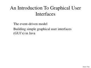 An Introduction To Graphical User Interfaces