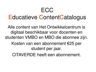 ECC E ducatieve  C ontent C atalogus