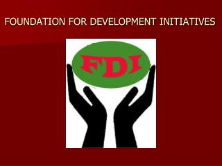 FOUNDATION FOR DEVELOPMENT INITIATIVES