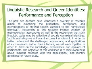 Linguistic Research and Queer Identities: Performance and Perception
