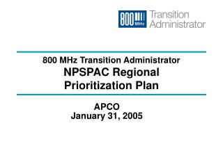 800 MHz Transition Administrator NPSPAC Regional  Prioritization Plan