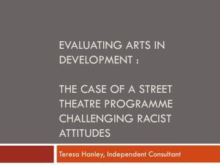 Teresa Hanley, Independent Consultant
