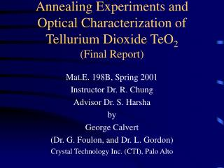 Annealing Experiments and Optical Characterization of  Tellurium Dioxide TeO 2 (Final Report)