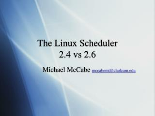 The Linux Scheduler  2.4 vs 2.6