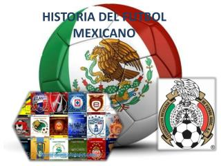 HISTORIA DEL FUTBOL MEXICANO