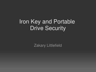 Iron Key and Portable  Drive Security
