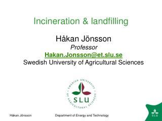 Incineration & landfilling