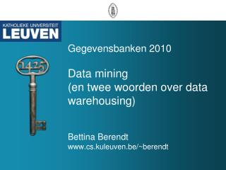 Data mining (en twee woorden over data warehousing) :  Motivatie & Samenvatting