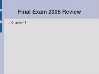 Final Exam 2008 Review