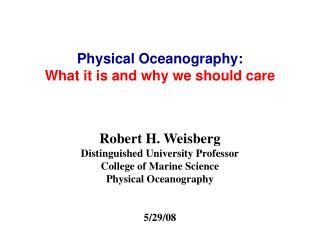 Physical Oceanography: What it is and why we should care
