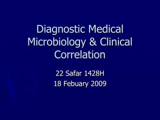 Diagnostic Medical Microbiology  Clinical Correlation