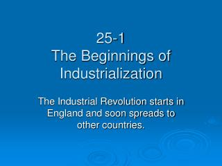 25-1  The Beginnings of Industrialization